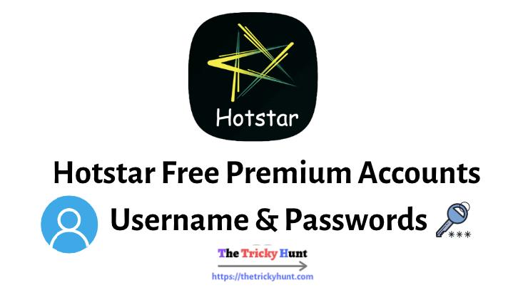 Hotstar Premium Accounts Username & Passwords