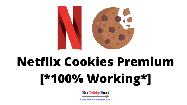 Netflix Cookies Of Premium Accounts
