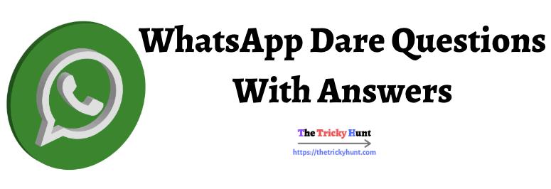 Whatsapp Dare Quesions